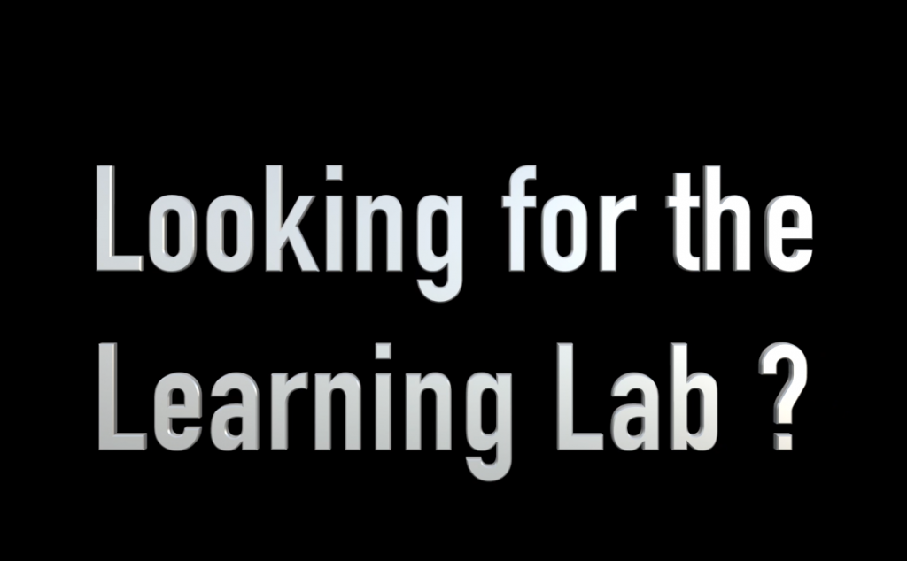Looking for the Learning Lab ?